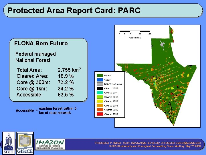 Protected Area Report Card: PARC FLONA Bom Futuro Federal managed National Forest Total Area: