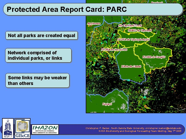 Protected Area Report Card: PARC Not all parks are created equal Network comprised of
