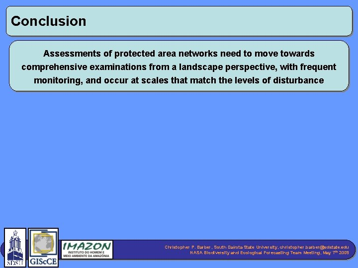 Conclusion Assessments of protected area networks need to move towards comprehensive examinations from a