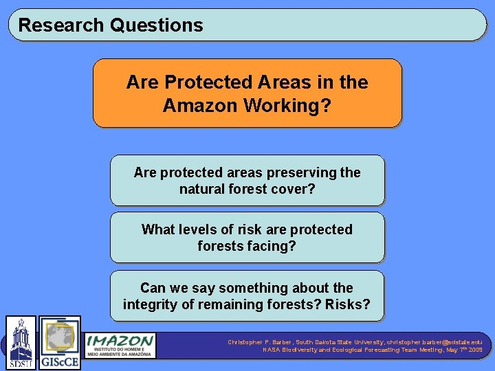 Research Questions Are Protected Areas in the Amazon Working? Are protected areas preserving the