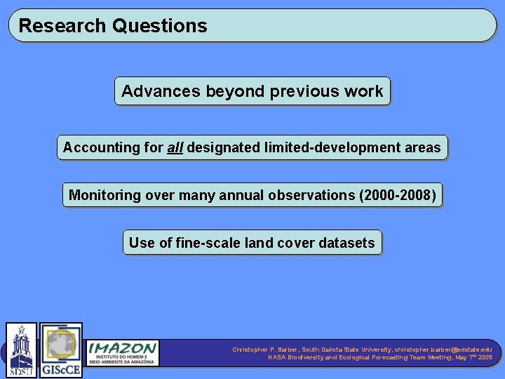 Research Questions Advances beyond previous work Accounting for all designated limited-development areas Monitoring over