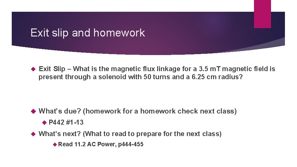 Exit slip and homework Exit Slip – What is the magnetic flux linkage for