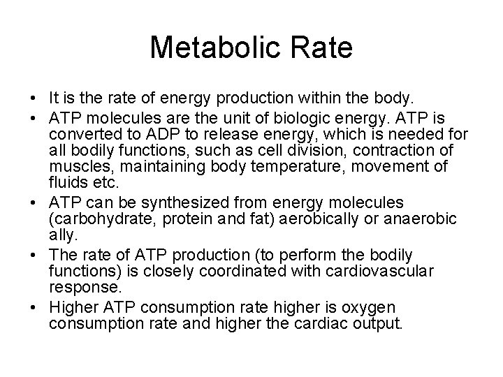 Metabolic Rate • It is the rate of energy production within the body. •