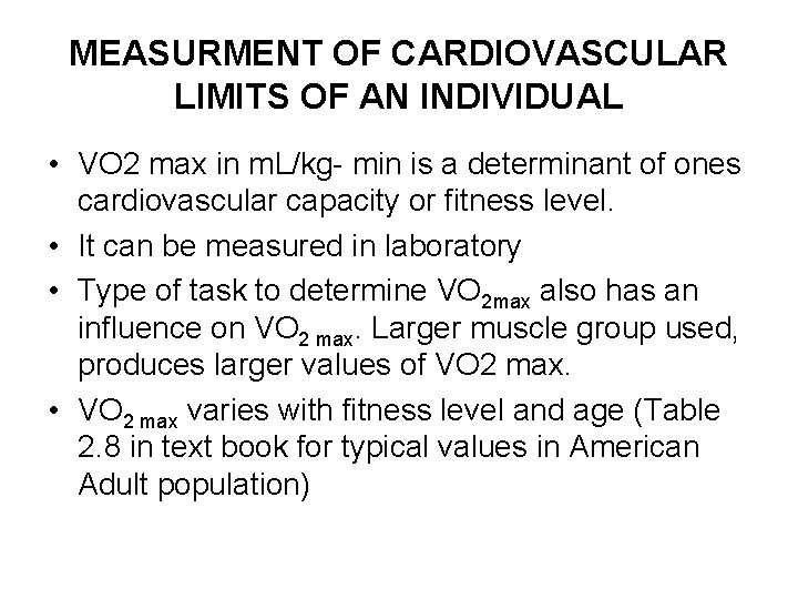 MEASURMENT OF CARDIOVASCULAR LIMITS OF AN INDIVIDUAL • VO 2 max in m. L/kg-