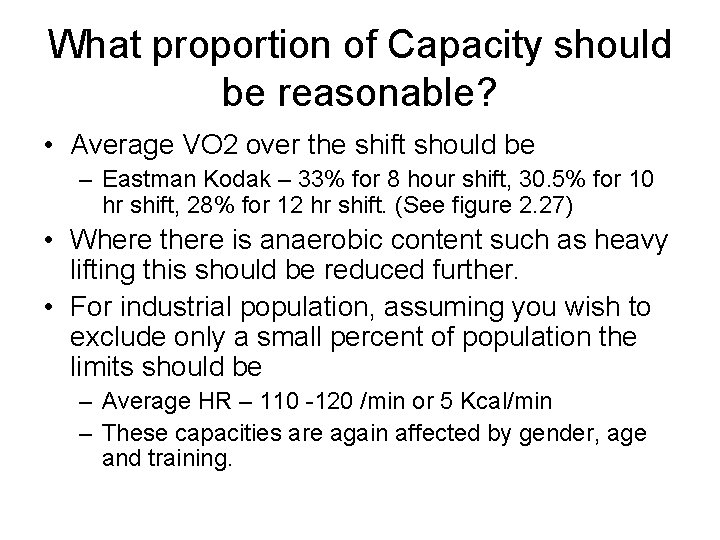 What proportion of Capacity should be reasonable? • Average VO 2 over the shift