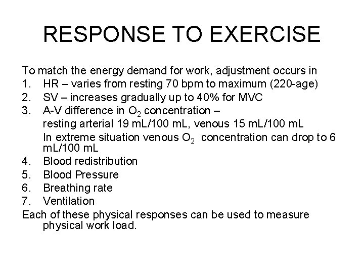 RESPONSE TO EXERCISE To match the energy demand for work, adjustment occurs in 1.