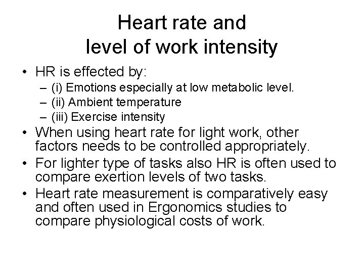 Heart rate and level of work intensity • HR is effected by: – (i)