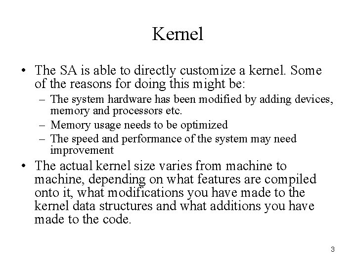 Kernel • The SA is able to directly customize a kernel. Some of the