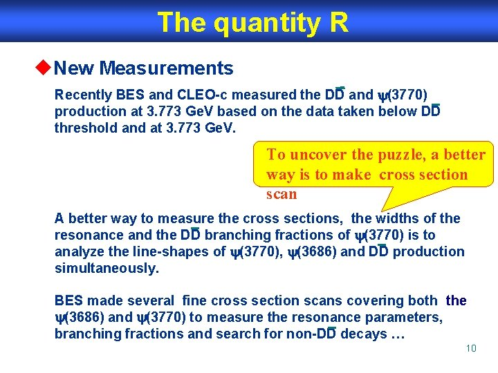 The quantity R u. New Measurements Recently BES and CLEO-c measured the DD and