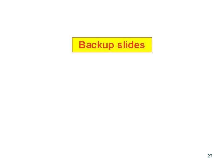 Backup slides 27