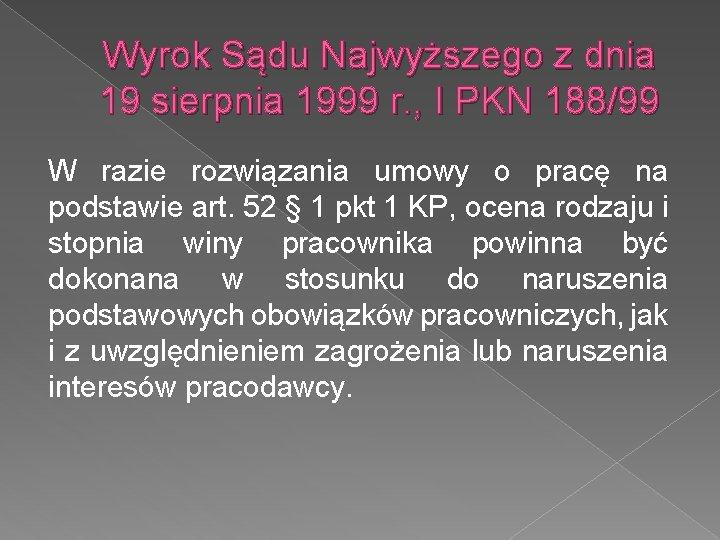 Wyrok Sądu Najwyższego z dnia 19 sierpnia 1999 r. , I PKN 188/99 W