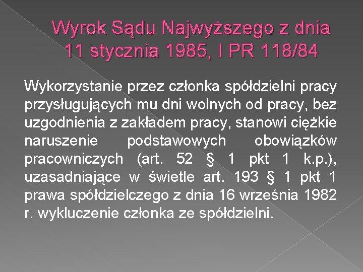 Wyrok Sądu Najwyższego z dnia 11 stycznia 1985, I PR 118/84 Wykorzystanie przez członka