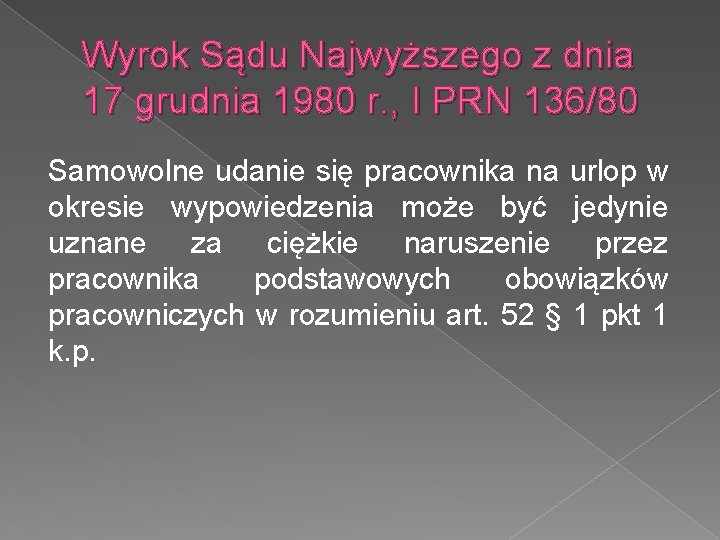 Wyrok Sądu Najwyższego z dnia 17 grudnia 1980 r. , I PRN 136/80 Samowolne