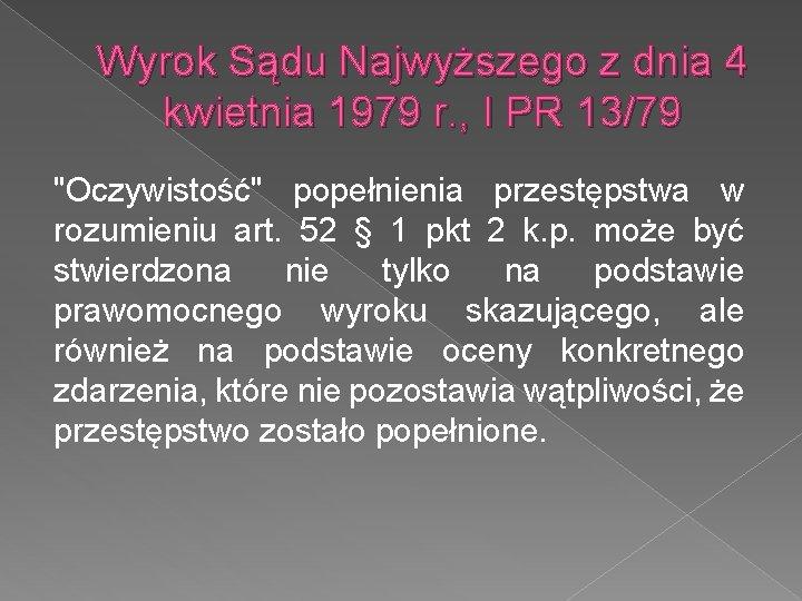 """Wyrok Sądu Najwyższego z dnia 4 kwietnia 1979 r. , I PR 13/79 """"Oczywistość"""""""