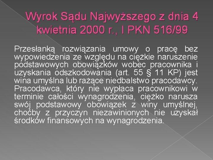 Wyrok Sądu Najwyższego z dnia 4 kwietnia 2000 r. , I PKN 516/99 Przesłanką