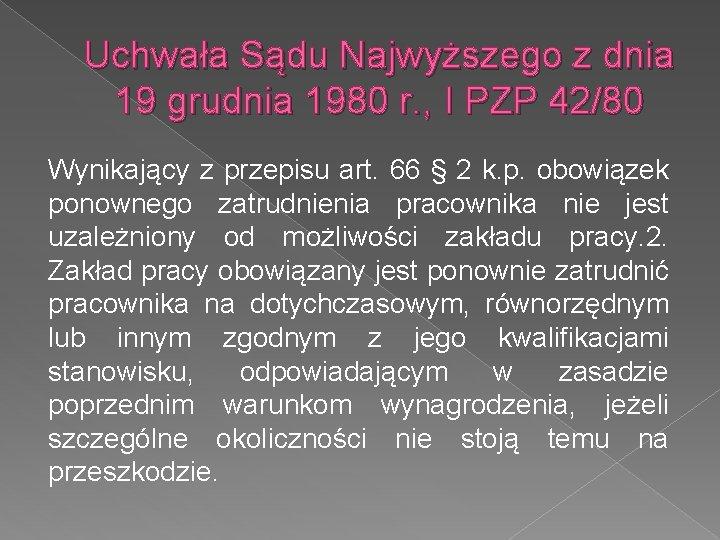 Uchwała Sądu Najwyższego z dnia 19 grudnia 1980 r. , I PZP 42/80 Wynikający
