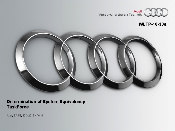 WLTP-10 -33 e Determination of System Equivalency – Task. Force Audi, EA-52, 20. 3.