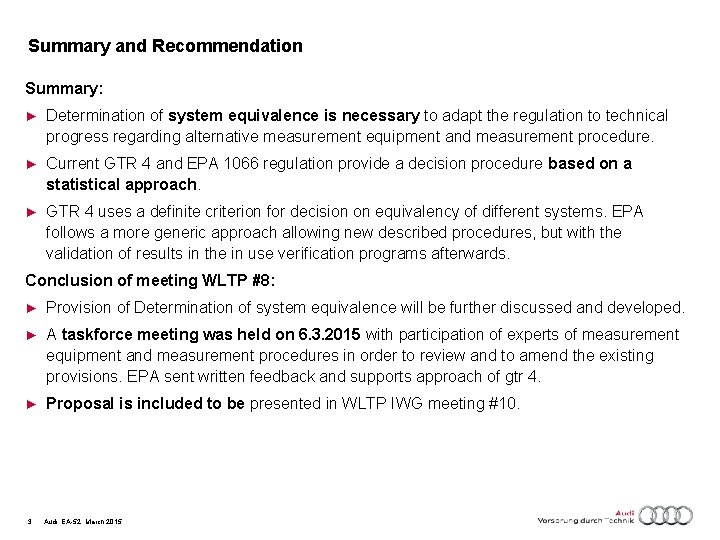 Summary and Recommendation Summary: ► Determination of system equivalence is necessary to adapt the