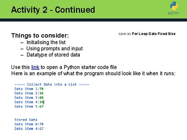 Activity 2 - Continued Things to consider: save as For Loop Data Fixed Size