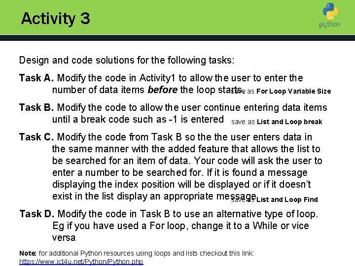 Activity 3 Design and code solutions for the following tasks: Introduction to Python Task