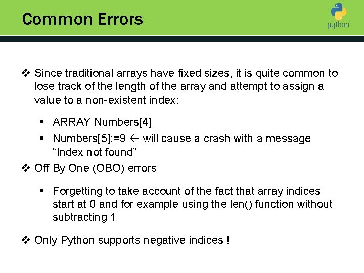 Common Errors v Since traditional arrays have fixed sizes, it is quite common to