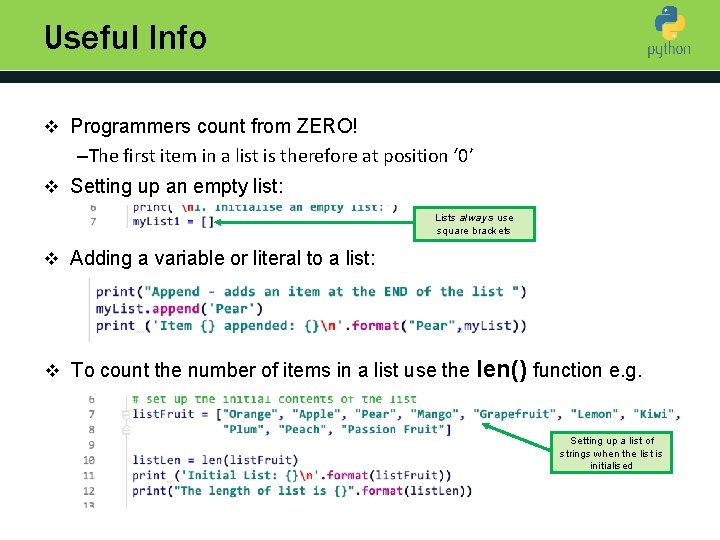 Useful Info v Programmers count from ZERO! Introduction to Python –The first item in