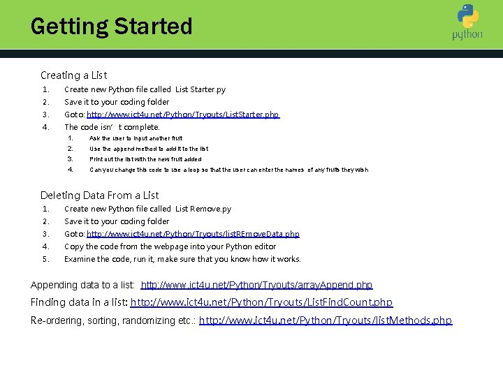 Getting Started Creating a List 1. Create new Python file called List Starter. py