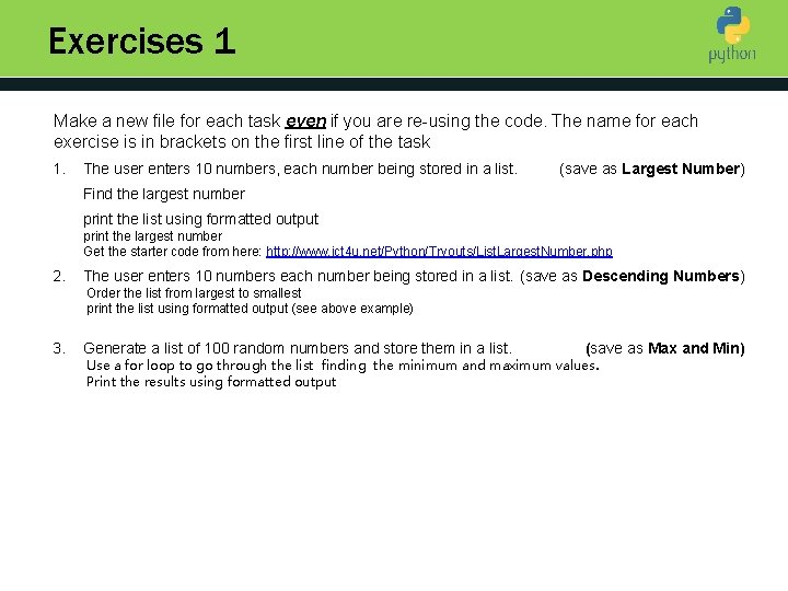 Exercises 1 Make a new file for each task even if you are re-using