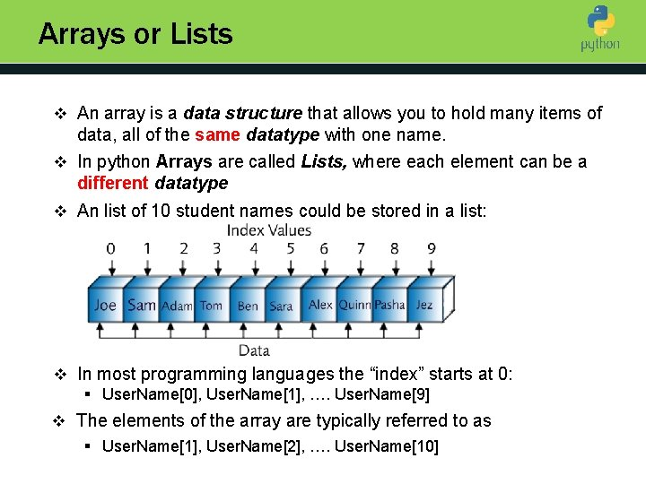 Arrays or Lists v An array is a data structure that allows you to