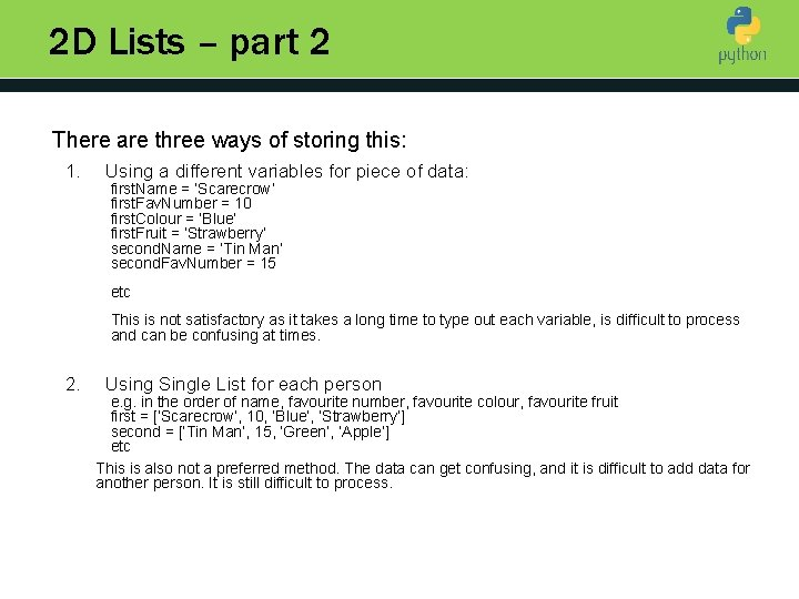 2 D Lists – part 2 There are three ways of storing this: 1.
