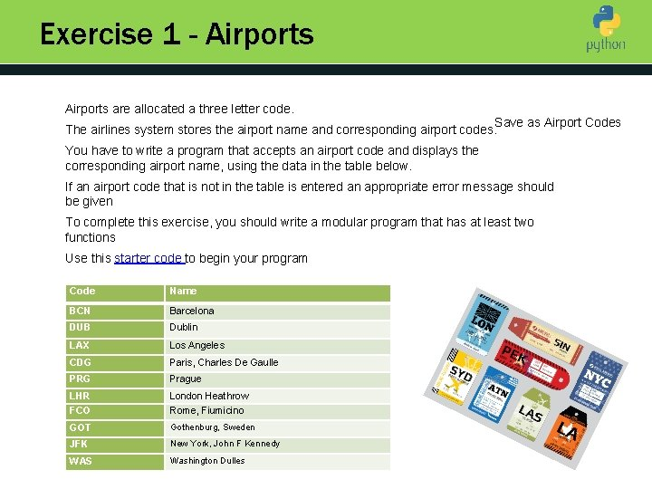 Exercise 1 - Airports are allocated a three letter code. Save as Airport Codes