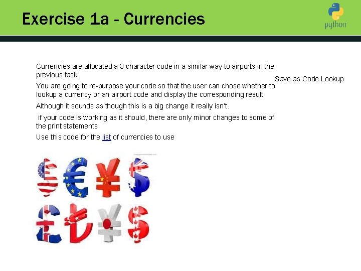Exercise 1 a - Currencies are allocated a 3 character code in a similar