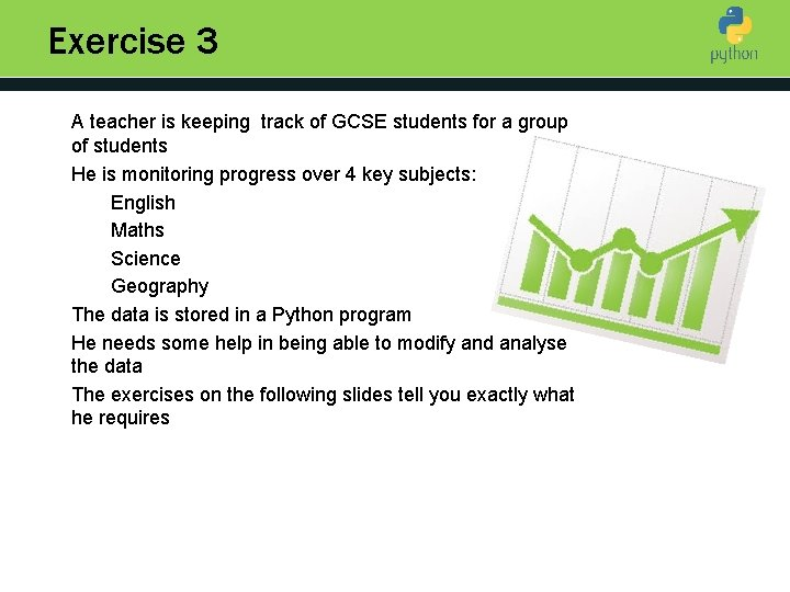 Exercise 3 A teacher is keeping track of GCSE students for a group of