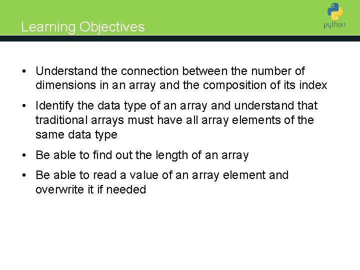 Learning Objectives • Understand the connection between the number of Introduction to Python dimensions