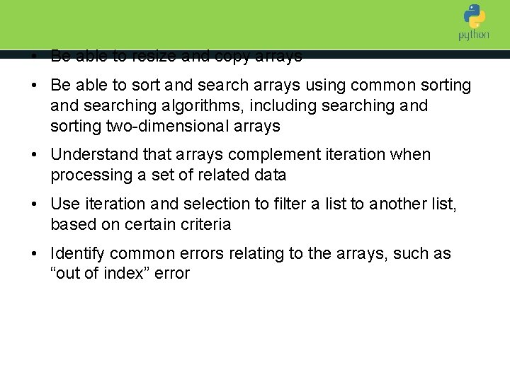 • Be able to resize and copy arrays • Be able to sort