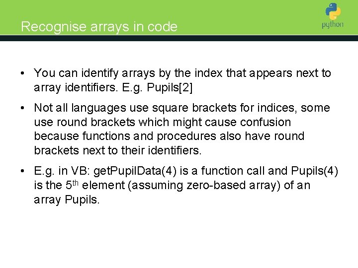 Recognise arrays in code Introduction to Python • You can identify arrays by the