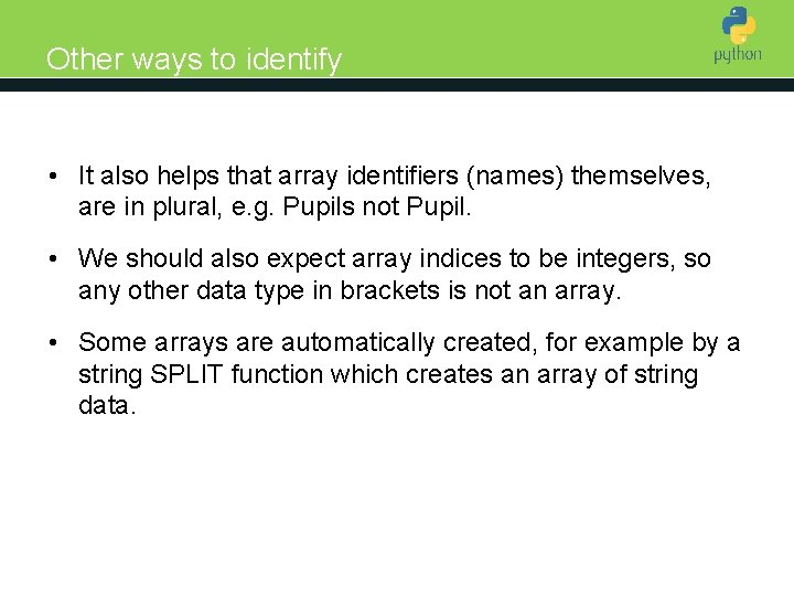 Other ways to identify Introduction to Python • It also helps that array identifiers