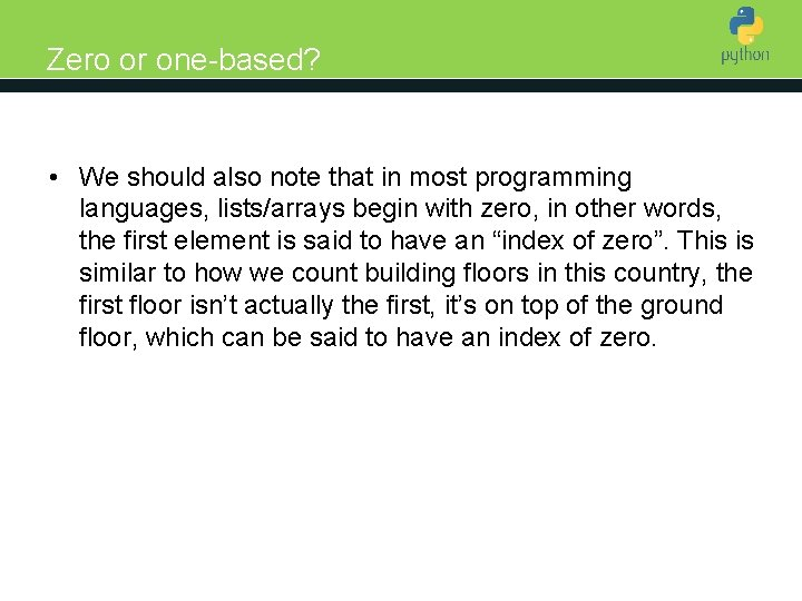 Zero or one-based? Introduction to Python • We should also note that in most