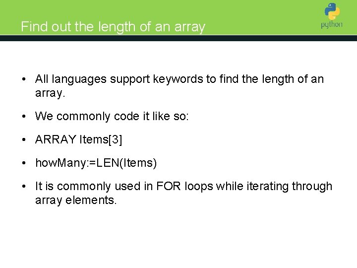 Find out the length of an array Introduction to Python • All languages support