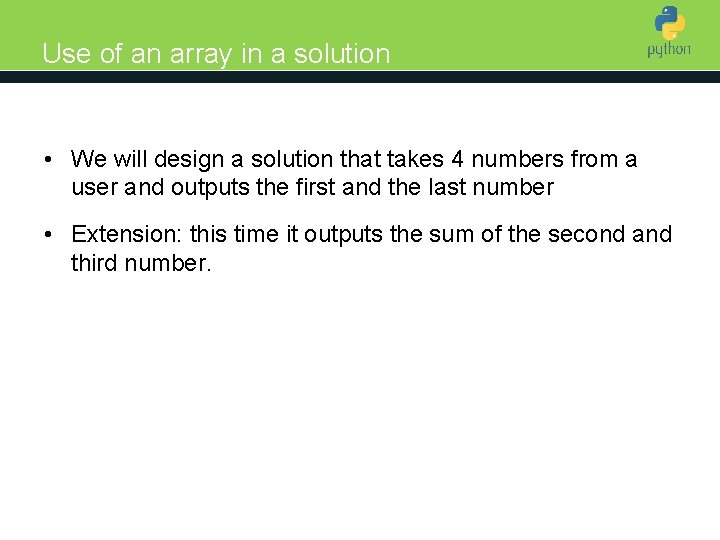 Use of an array in a solution Introduction to Python • We will design