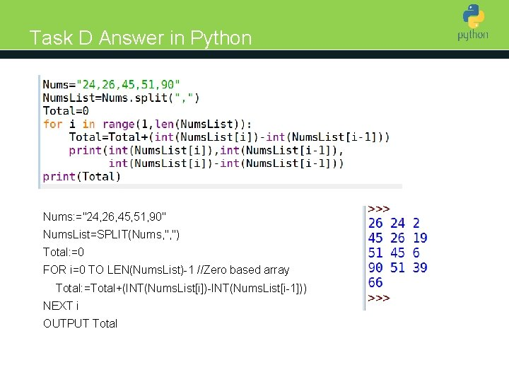 """Task D Answer in Python Introduction to Python Nums: =""""24, 26, 45, 51, 90"""""""