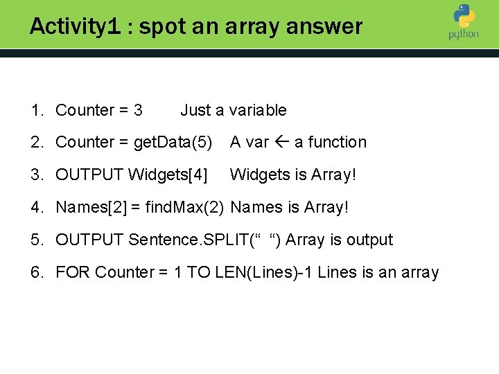 Activity 1 : spot an array answer 1. Counter = 3 Introduction to Python