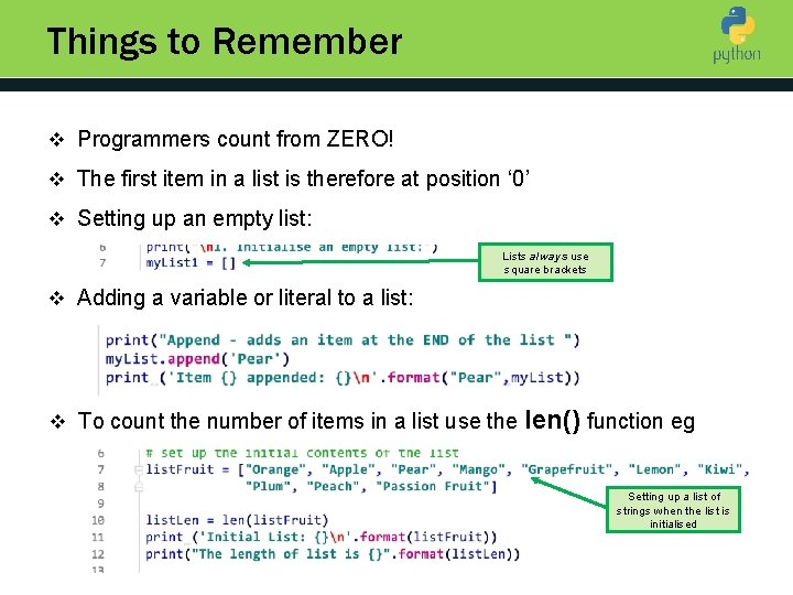 Things to Remember v Programmers count from ZERO! Introduction to Python v The first
