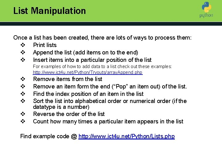 List Manipulation Once a list has been created, there are lots of ways to
