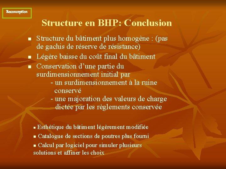 Reconception Structure en BHP: Conclusion n Structure du bâtiment plus homogène : (pas de