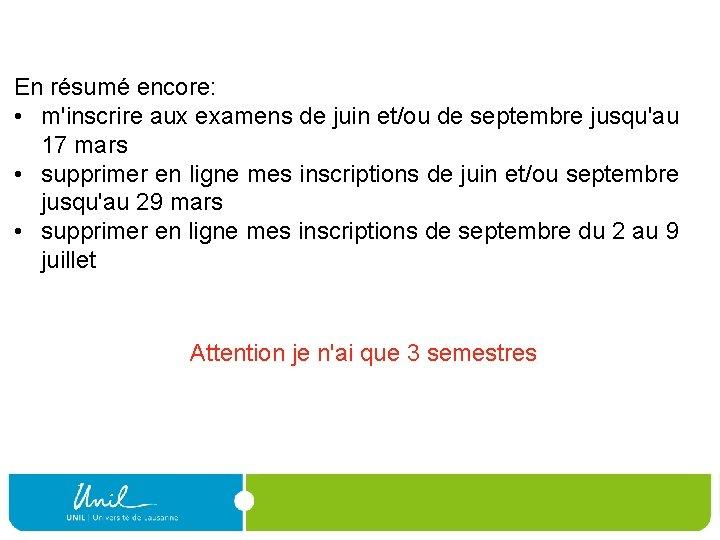 En résumé encore: • m'inscrire aux examens de juin et/ou de septembre jusqu'au 17