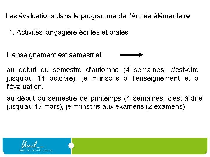Les évaluations dans le programme de l'Année élémentaire 1. Activités langagière écrites et orales