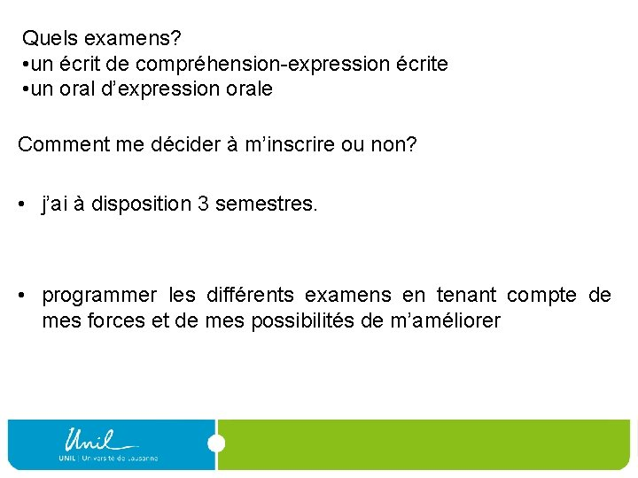 Quels examens? • un écrit de compréhension-expression écrite • un oral d'expression orale Comment