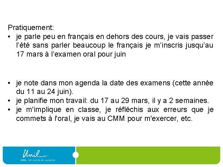 Pratiquement: • je parle peu en français en dehors des cours, je vais passer