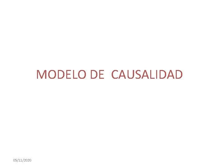 MODELO DE CAUSALIDAD 05/11/2020